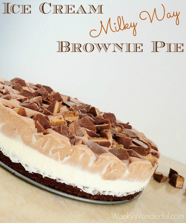 Ice Cream Milky Way Brownie Pie - WonkyWonderful