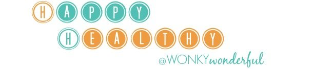 Happy Healthy @wonkywonderful