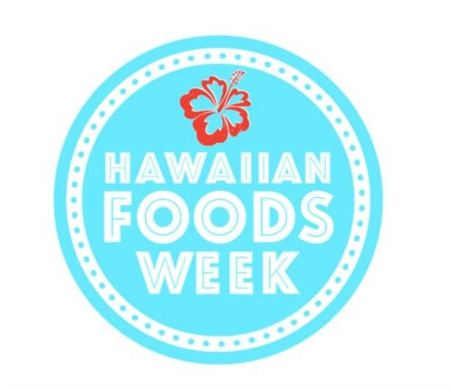 #HawaiianFoodsWeek