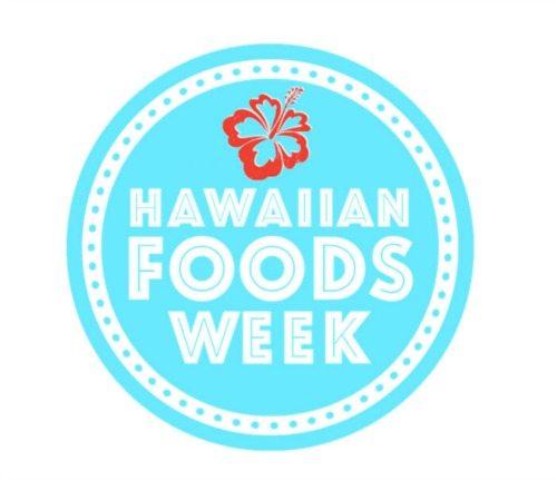 #HawaiianFoodsWeek