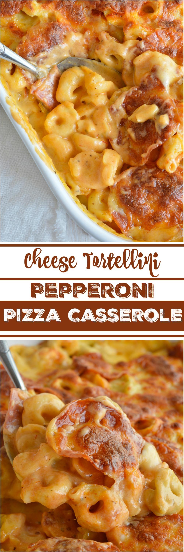 Cheese Tortellini Pepperoni Pizza Casserole - WonkyWonderful